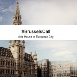 #BrusselsCall: Arts House in European City