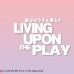 LIVING upon the PLAY