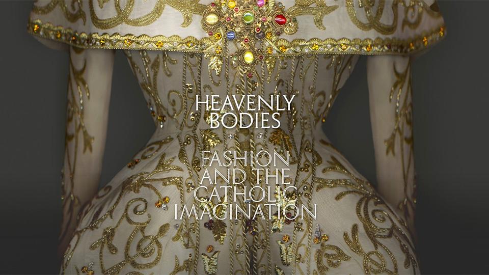 «Небесные тела: мода и католическое воображение» – грандиозная выставка Метрополитен-музея