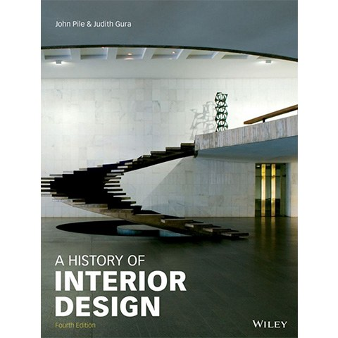 «A History of Interior Design (Fourth Edition)», John Pile & Judith Gura